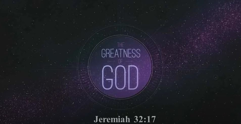 The Greatness of God Jeremiah 32:17