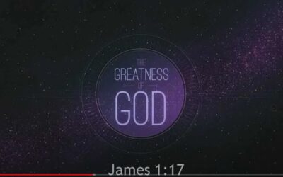 The Greatness of God James 1:17