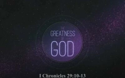 The Greatness of God – The Steadfastness of God